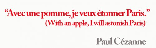 I will astonish Paris Cézanne quote