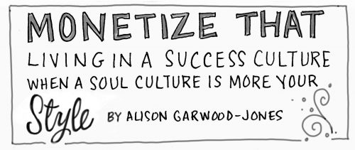 Monetize That cartoon by Alison Garwood-Jones