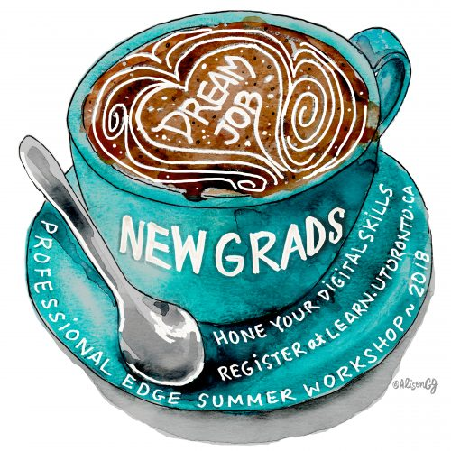 Watercolor painting of a coffee cup promoting Summer Professional Edge Program for new grads at the University of Toronto's SCS