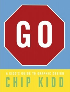 Cover to Chip Kidd's book, Go: A Kidd's Guide to Graphic Design