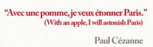 I will astonish Paris Cézanne quote